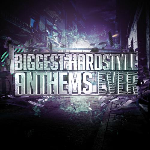 Album Art - Biggest Hardstyle Anthems Ever
