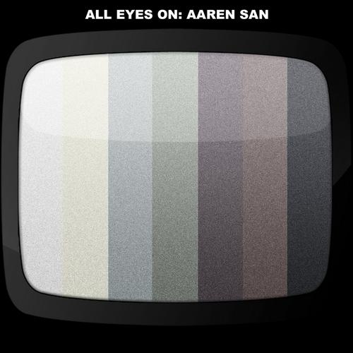 Album Art - ALL EYES ON: AAREN SAN