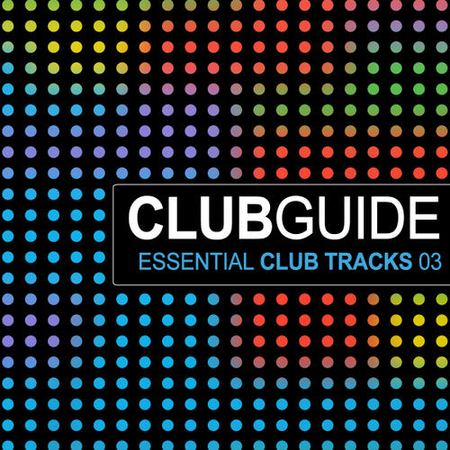 Album Art - Club Guide - Essential Club Tracks Volume 3