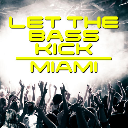 Album Art - Let The Bass Kick In Miami