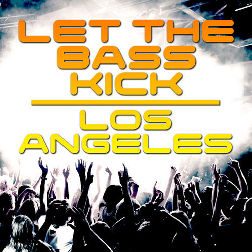 Album Art - Let The Bass Kick In Los Angeles