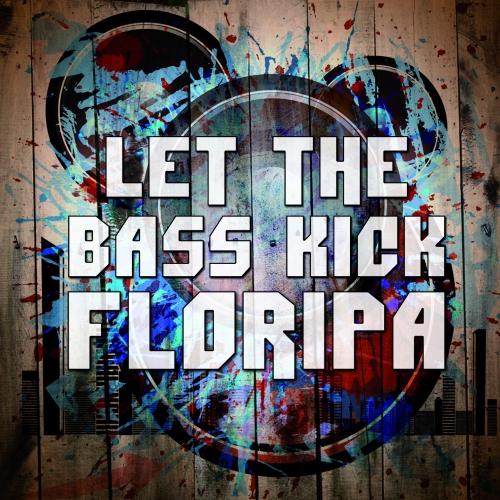 Album Art - Let The Bass Kick In Floripa