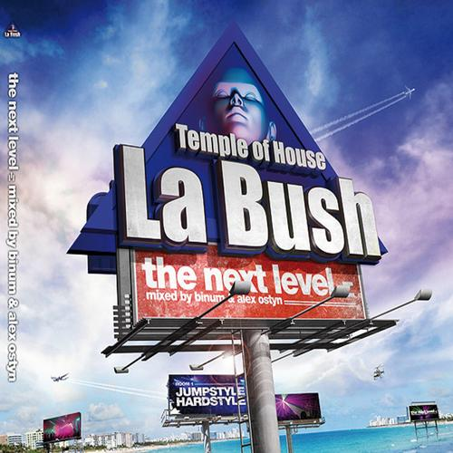 Album Art - La Bush Temple of House (The Next Level mixed by Binym and Alex Ostyn)