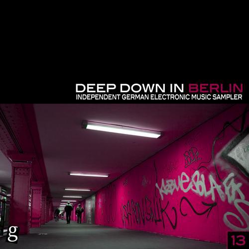 Deep Down in Berlin 13 - Independent German Electronic Music Sampler Album