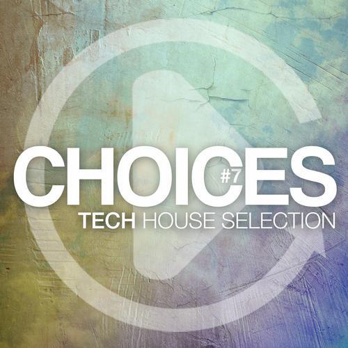 Album Art - Choices - Tech House Selection #7