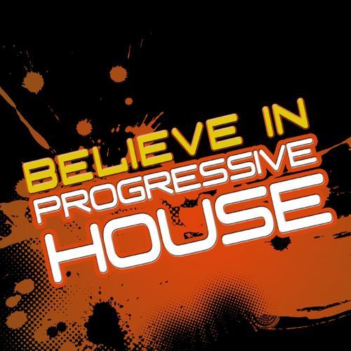Album Art - Believe In Progressive House Volume 3 (With A Techy Electro Touch, Ibizastyle)