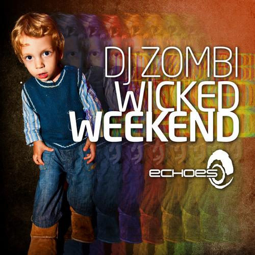 Album Art - Wicked Weekend - Compiled By DJ Zombi