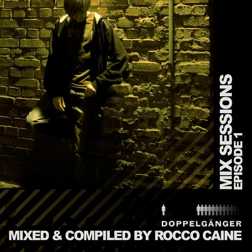 Album Art - Mix Sessions: Epsiode 01 (by Rocco Caine) (compiled & mixed by Rocco Caine)