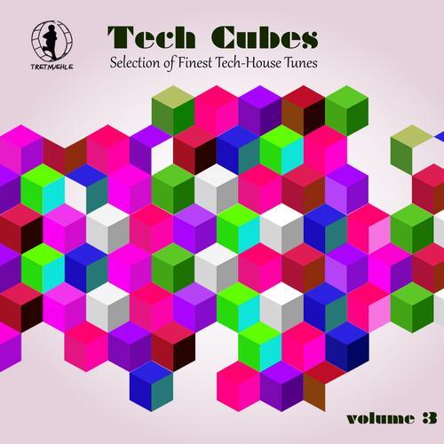 Album Art - Tech Cubes, Vol. 3 - Selection of Finest Tech-House Tunes!