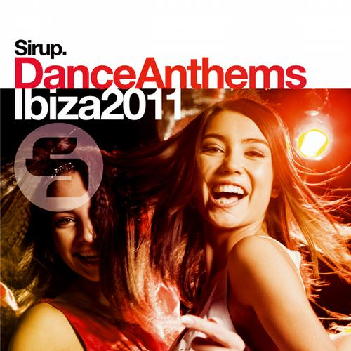 Album Art - Sirup Dance Anthems <<Ibiza 2011>>