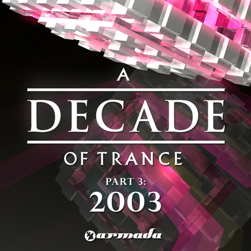 Album Art - A Decade Of Trance - 2003 Part 3