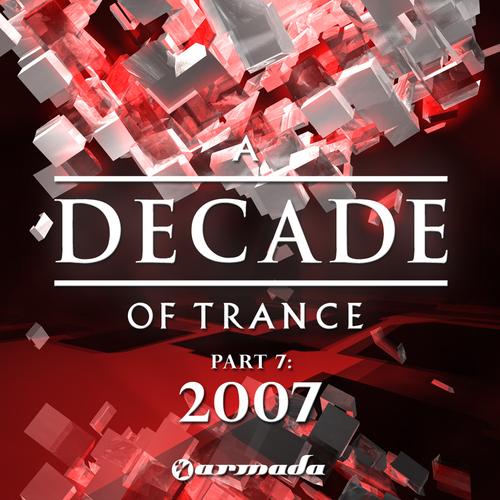 Album Art - A Decade Of Trance Part 7 - 2007