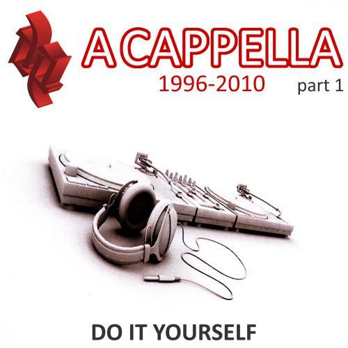 Album Art - Acappella 1996-2010 Part 1