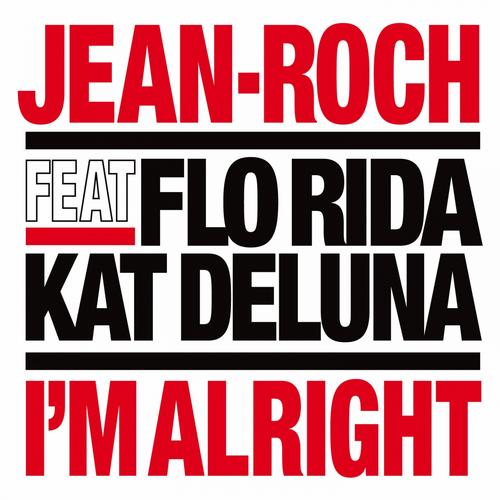 Album Art - I'm Alright feat. Flo Rida & Kat Deluna