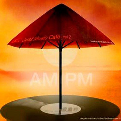 Just Music Cafe Vol. 2 - AM:PM Album