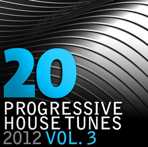 Album Art - 20 Progressive House Tunes 2012, Vol. 3