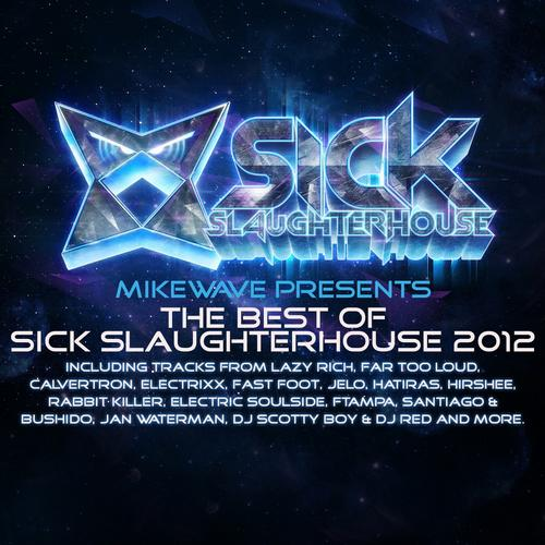 Album Art - MikeWave Presents The Best Of Sick Slaughterhouse 2012