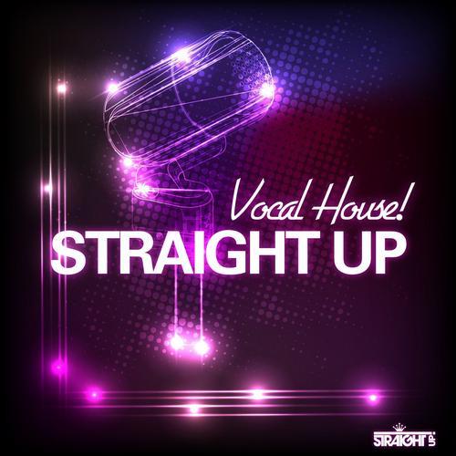 Album Art - Straight Up Vocal House!