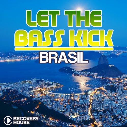 Album Art - Let The Bass Kick In Brasil