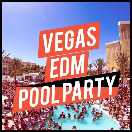 Album Art - Vegas EDM Pool Party