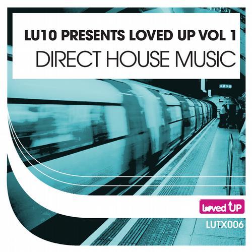 Album Art - LU10 Presents Loved Up Vol.1: Direct House 2011