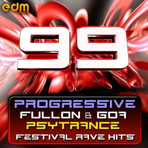 Album Art - 99 Progressive, Fullon & Goa Psytrance Festival Rave Hits