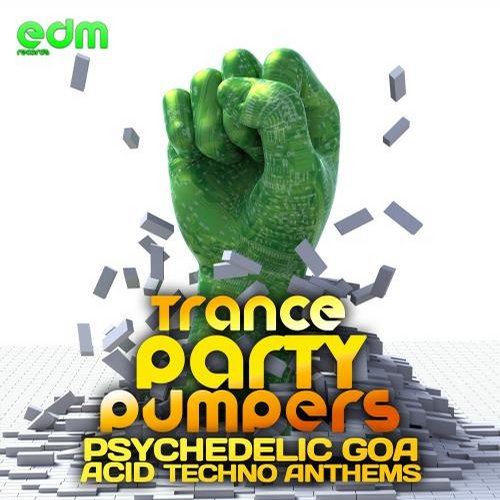 Album Art - Trance Party Pumpers - Psychedelic Goa Acid Techno Anthems