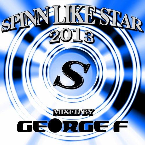 Album Art - Spinn Like Star 2013 Mixed By George F