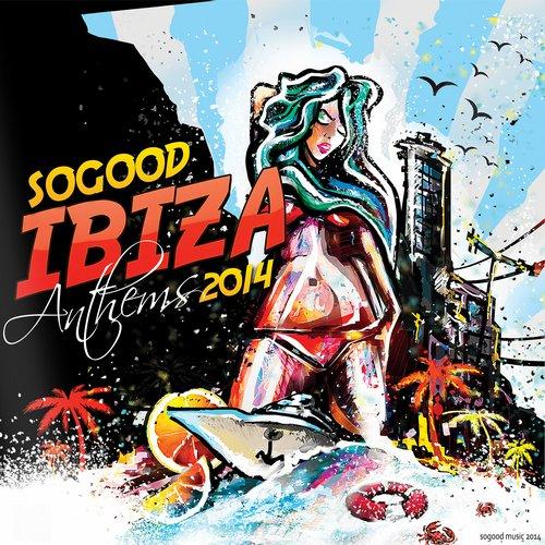 Album Art - SOGOOD Ibiza Anthems 2014