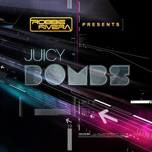 Album Art - Robbie Rivera Presents Juicy Bombs