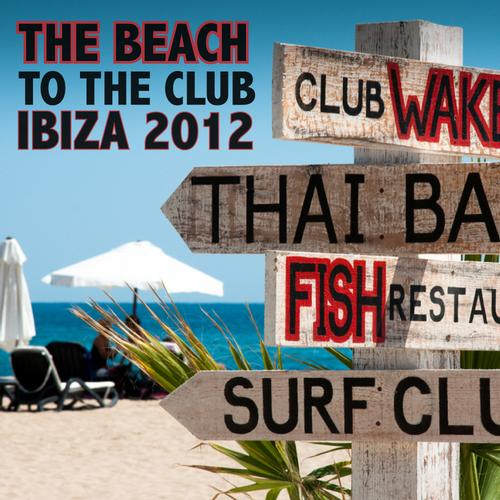 Album Art - From The Beach To The Club - Ibiza 2012