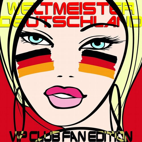 Album Art - Weltmeister Deutschland, Vip Club Fan Edition (Endless Champion Hits)