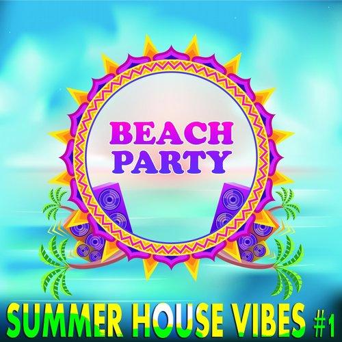 Album Art - Beach Party Summer House Vibes, Vol. 1 (Best of Sunset Island Grooves)