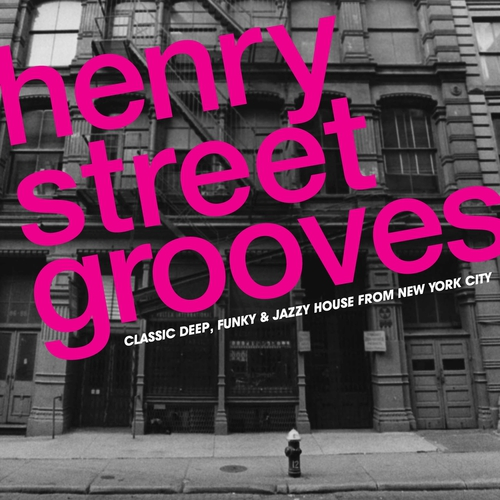 Album Art - Henry Street Grooves - Classic Deep, Funky And Jazzy House From New York