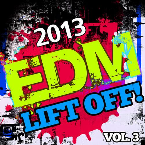 Album Art - 2013 EDM Lift Off!, Vol. 3