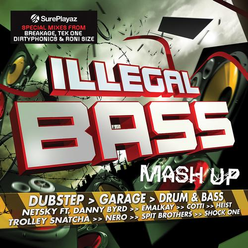 Album Art - Illegal Bass Mash Up - Dubstep > Garage > Drum & Bass ( Dub Step / Drum n Bass ) (Deluxe Version)