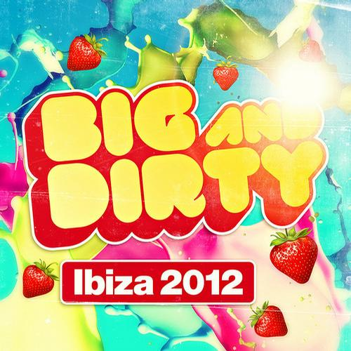 Album Art - Big & Dirty Ibiza 2012