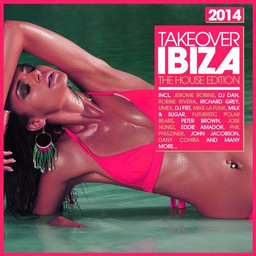 Album Art - Takeover IBIZA 2014 - The House Edition