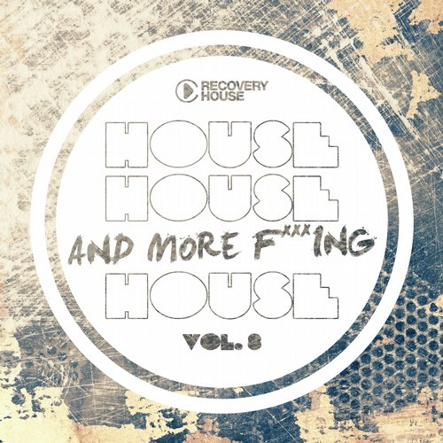 Album Art - House, House And More F..king House Vol. 8