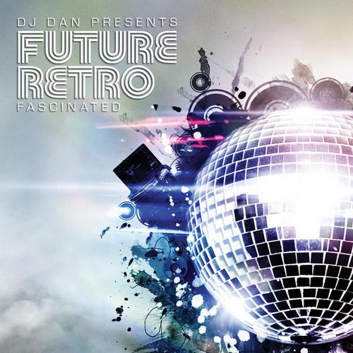 Album Art - DJ Dan Presents Future Retro: Fascinated