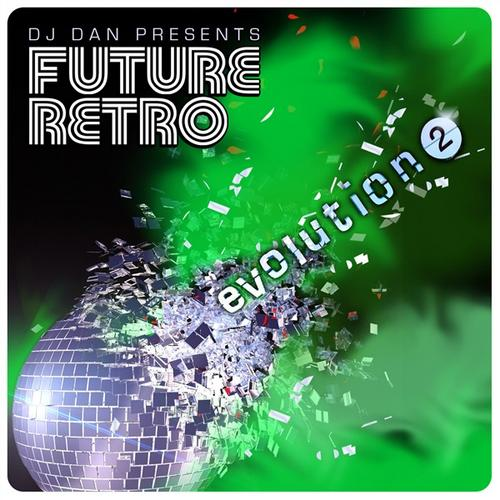 Album Art - DJ Dan Presents Future Retro: Evolution 2