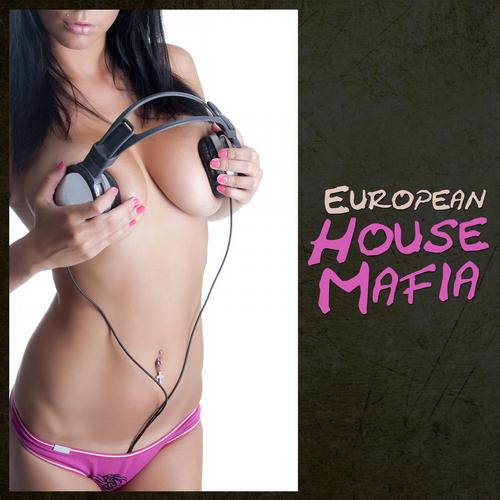 Album Art - European House Mafia