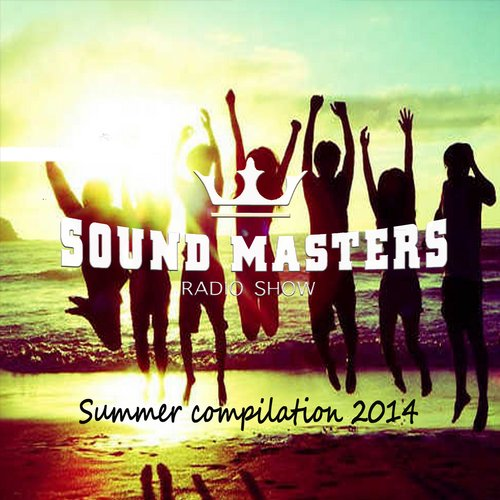 Album Art - Sound Masters Radio Show Summer Compilation 2014