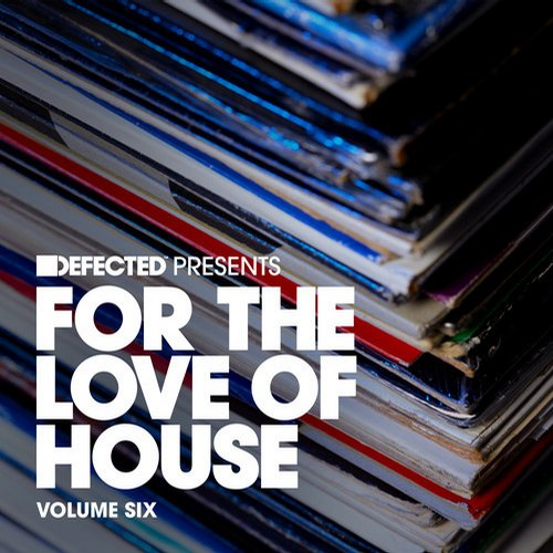 Album Art - Defected presents For The Love Of House Volume 6