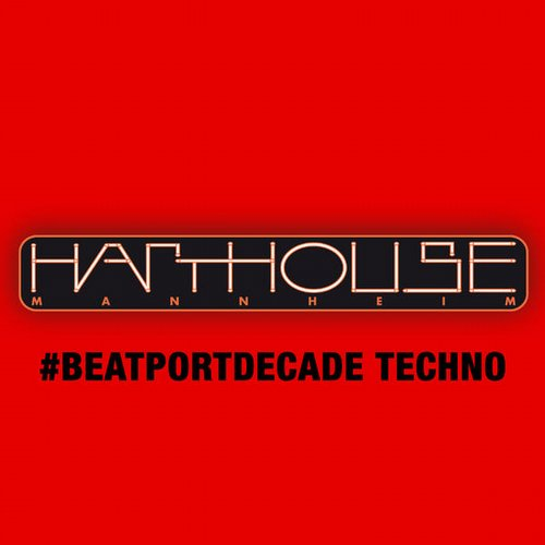 Album Art - Harthouse #BeatportDecade Techno