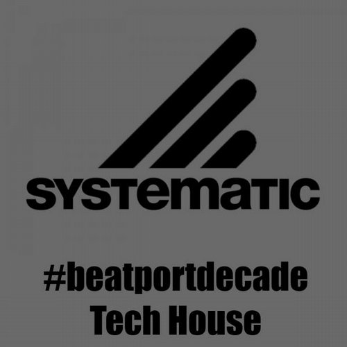Album Art - Systematic Recordings #BeatportDecade Tech House