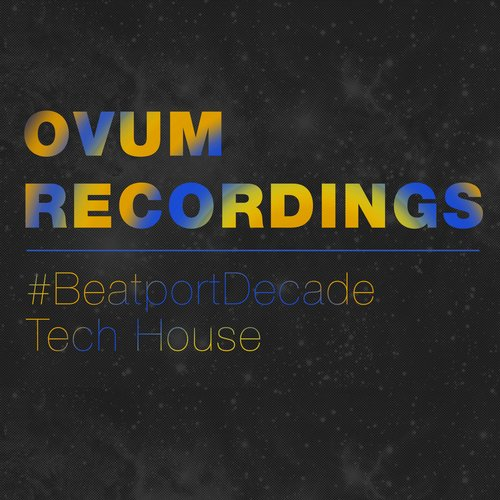 Album Art - Ovum Recordings #BeatporDecade Tech House