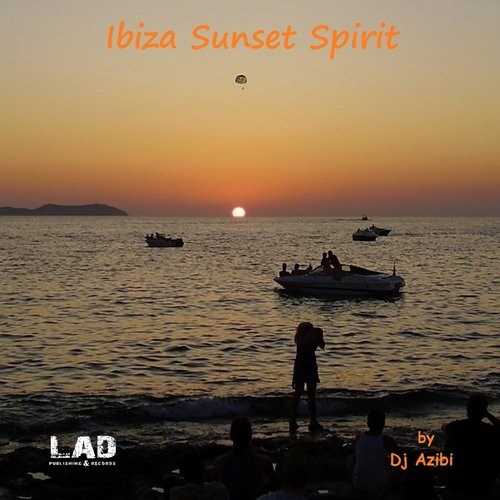 Album Art - Ibiza Sunset Spirit by Dj Azibi