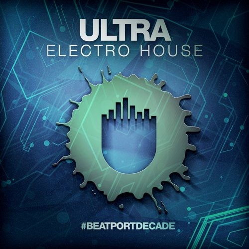 Album Art - Ultra #BeatportDecade Electro House