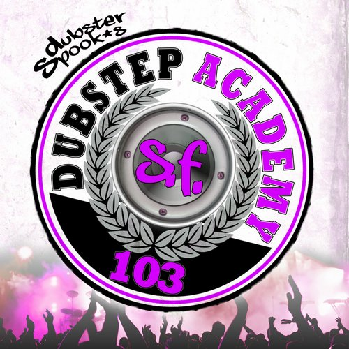Album Art - Dubstep Academy 103 by Dubster Spook
